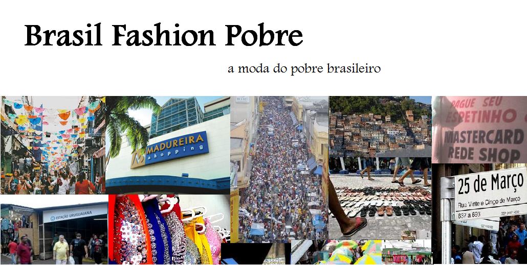 Brasil Fashion Pobre: a moda do pobre brasileiro