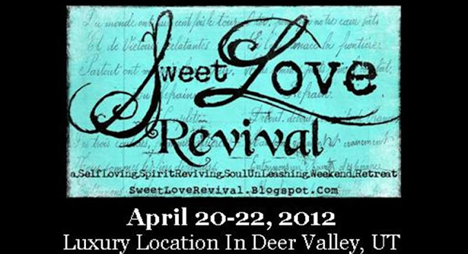Sweet Love Revival~a Self Loving.Spirit Reviving.Soul UnLeashing Luxury Retreat