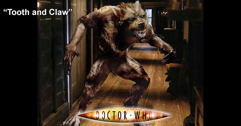 Doctor Who 169: Tooth and Claw