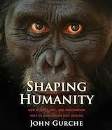Shaping Humanity