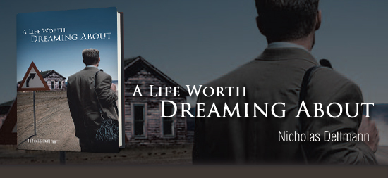 """A Life Worth Dreaming About"""