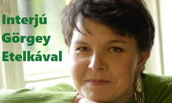 Interjú Görgey Etelkával