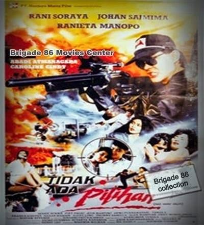 Brigade 86 Movies Center - Tidak Ada Pilihan (1990)