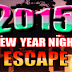 2015 New Year Night Escape