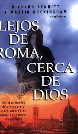 LEJOS DE ROMA, CERCA DE DIOS - RICHARD BENNETT