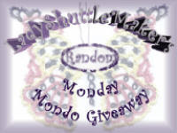 Ladyshuttlemaker&#39;s Random Monday Giveaway