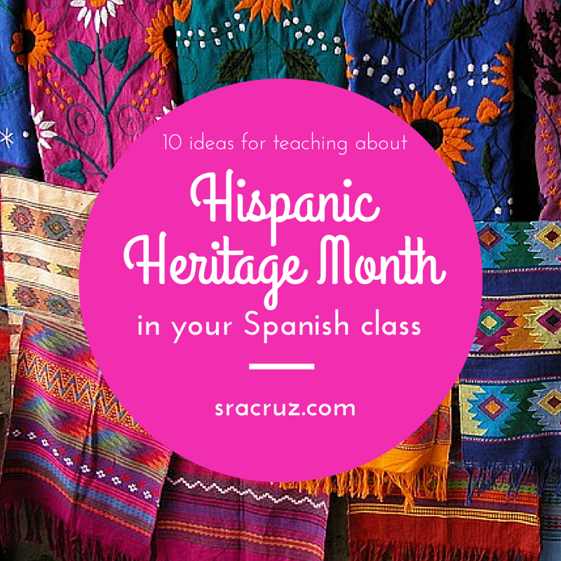 10 ideas for hispanic heritage month