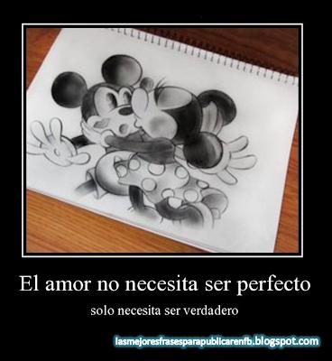 Frases De Amor: El Amor No Necesita Ser Perfecto Sólo Necesita Ser Verdadero