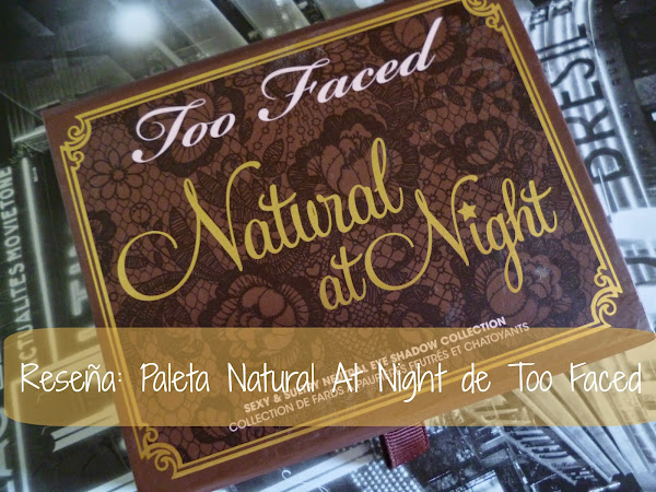 Reseña: Paleta Natural at Night