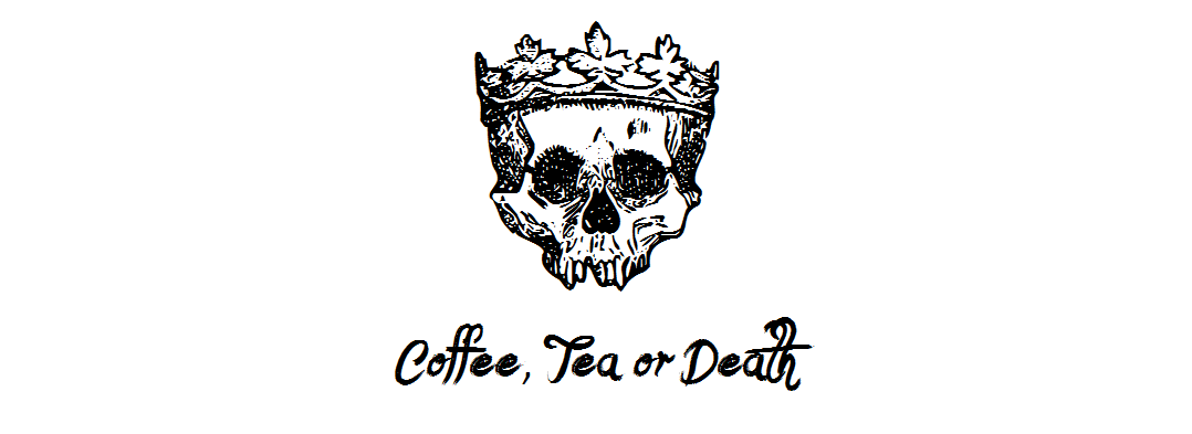 Coffee, Tea or Death