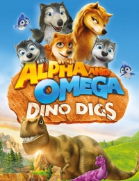 Alpha and Omega: Dino Digs streaming