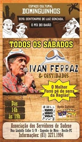 Todos os Sábados - das 14h às 19h, com Ivan Ferraz e Convidados