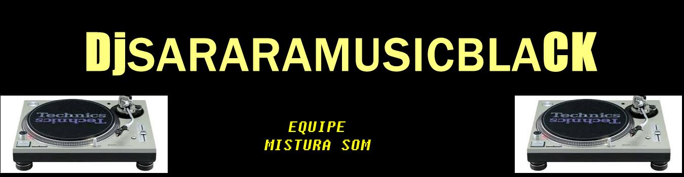 DJ.SARARAMUSICBLACK