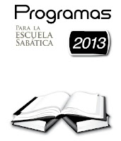 Programas de Escuela Sabatica 2013 | Auxiliar de Escuela Sabatica
