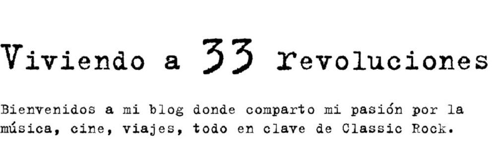 Viviendo a 33 Revoluciones