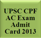 CPF Assistant Commandant Admit Card 2013