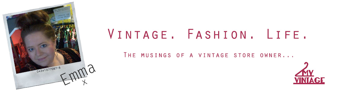 Vintage. Fashion. Life. And everything in-between...