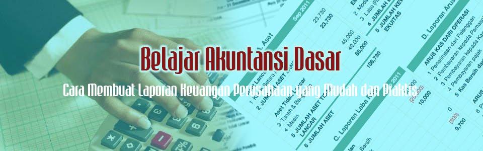 BELAJAR AKUNTANSI DASAR | Akuntansi Perusahaan Dagang, Manajemen Akuntansi, Laporan Keuangan