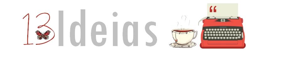 13 Ideias