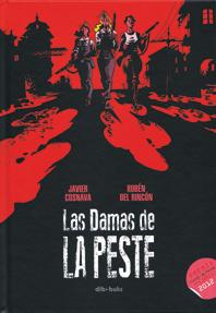 """""""Las damas de la peste"""" de Javier Cosnava y Rubén del Rincón, edita Dibbuks- comic guerra civil españa premio ciutat de palma"""