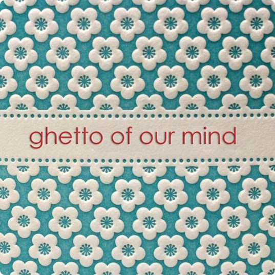 ghetto of our mind
