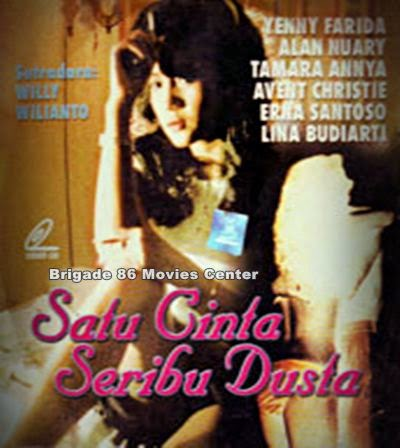 Brigade 86 Movies Center - Satu Cinta Seribu Dusta (1985)