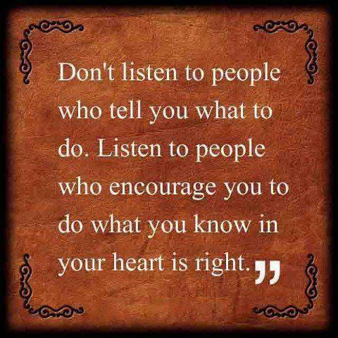 quotes and sayings don 39 t listen to people who tell you