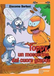 """""""Toppy, un moscerino dal cuore grande"""""""