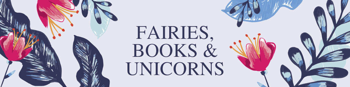 Fairies, Books & Unicorns