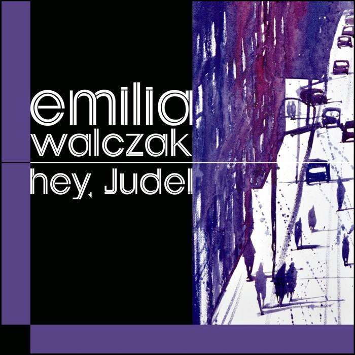 "Emilia Walczak ""Hey, Jude!"""