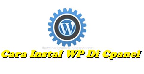 Cara Instalasi WP di Cpanel Tutorial Lengkap