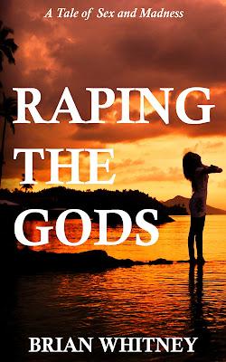 http://www.amazon.com/Raping-Gods-Tale-Sex-Madness-ebook/dp/B00T5D7NVW/ref=asap_bc?ie=UTF8