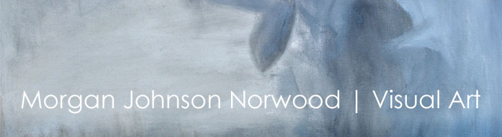 Morgan Johnson Norwood | Visual Art | Blog
