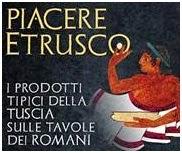 """""""Piacere Etrusco"""": un week end con i sapori della Tuscia"""