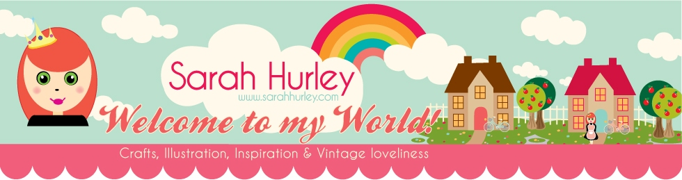Sarah Hurley - Scrapbooking, Crafts, Illustration, Inspiration & Vintage