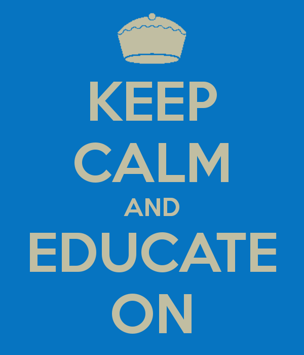 http://2.bp.blogspot.com/-B8bUR6IuDRI/UXhRYHy1weI/AAAAAAAAD1Y/ES394do1GFc/s1600/keep-calm-and-educate-on-5.png