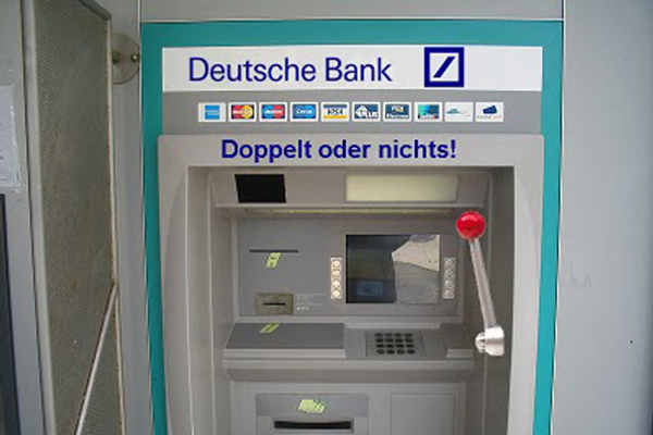German Bank provides on ATMs with double - or - nothing feature