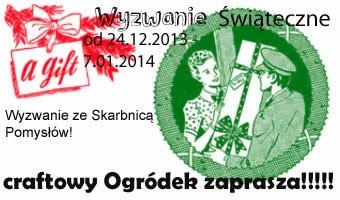 http://craftowyogrodek.blogspot.com/2013/12/wyzwanie-swiateczne-ze-skarbnica-pomysow.html