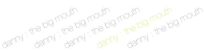 DANNY : The Big Mouth
