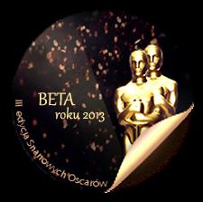 """w """"Wyborach Lauretów 2013"""" na forum Snarry uchonorowano mnie tytułem BETA ROKU - dziękuję!"""