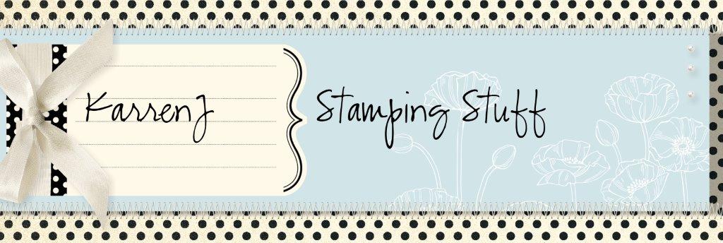 KarrenJ - Stamping Stuff