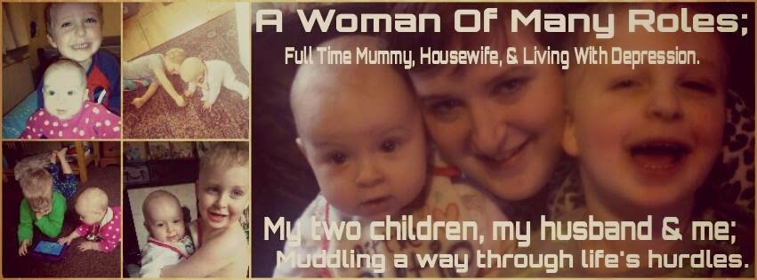 A Woman Of Many Roles; Full Time Mummy, Housewife & Living With Depression.