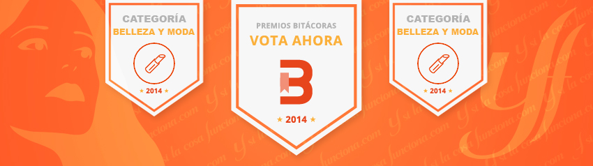 Premios Bitácoras 2014 Belleza y Moda Ysilacosafunciona