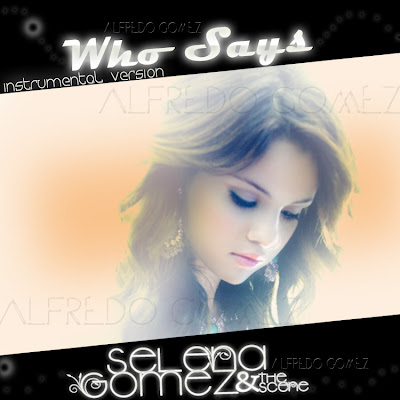selena gomez the scene who says. selena gomez who says cover
