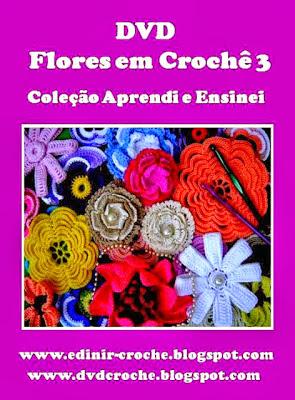 flores em croche com Edinir-Croche dvd cinco volumes video-aulas blog loja frete gratis