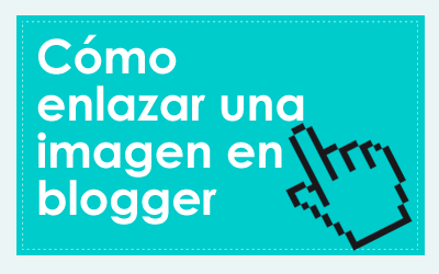 tutoriales-y-cursos-webmaster-cmo-poner-un-link-a-una-imagen-en-blogger-tutoriales-y-cursos-webmaster