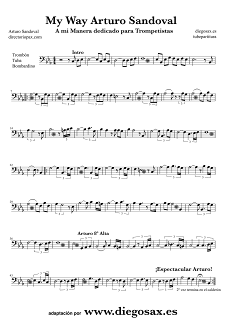 Partitura de My Way A mi Manera Partitura para Trombón Tuba y Bombardino Arturo Sandoval Music Score Trombone, Tube and Euphonium Sheet Music My Way by Arturo Sandoval Partitura Fácil de Trombón, Tuba y Bombardino A mi manera pinchando aquí Easy Sheet Music My Way Trombone, Tube and Euphonium click here