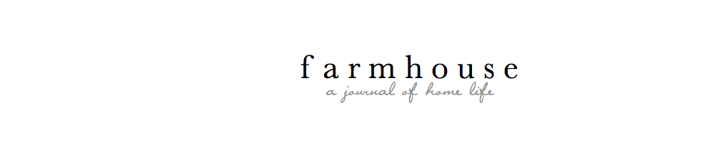 farmhouse | a journal of home life