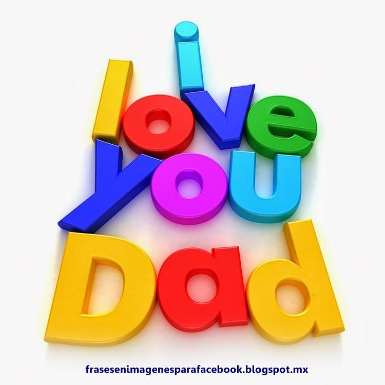 Día del Padre te amo papá