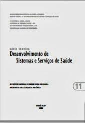 Série técnica: Desenvolvimento de Sistemas e Serviços de Saúde - 2006